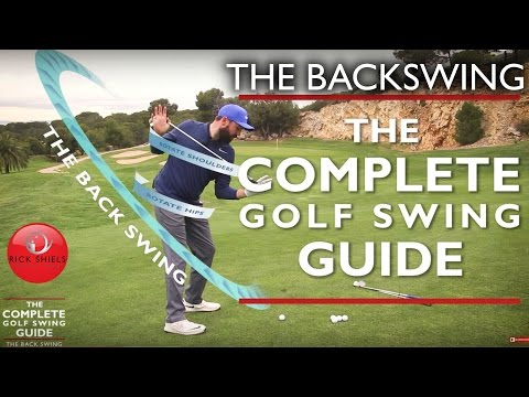 THE BACKSWING – THE COMPLETE GOLF SWING GUIDE