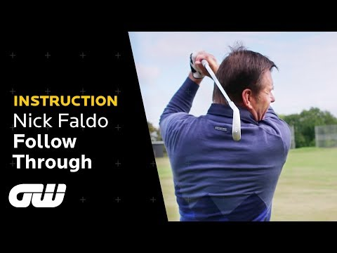 Focus on Following Through! | Nick Faldo Follow Through Tips | Instruction | Golfing World