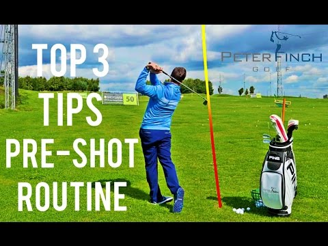 TOP 3 GOLF TIPS – Get A Great Pre-Shot Routine