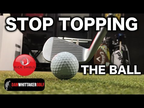 HOW TO STOP TOPPING THE GOLF BALL FT DAN WHITTAKER