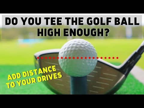DO YOU TEE THE GOLF BALL HIGH ENOUGH? HOW TO FIND MORE DISTANCE WITH YOUR DRIVER
