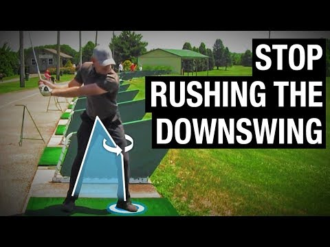 How To Stop Rushing The Downswing
