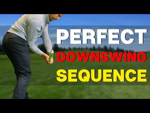 HOW TO GET THE PERFECT DOWNSWING SEQUENCE