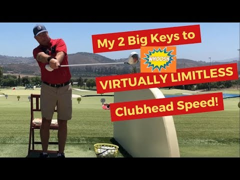 My Top 2 Keys to Virtually LIMITLESS CLUBHEAD SPEED!