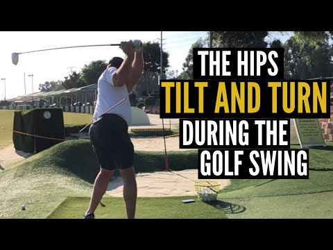 The Hips Tilt AND Turn in the Golf Swing!