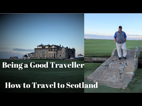 What you need to know when golfing In Scotland, being a good traveller