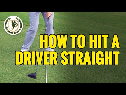 HOW TO HIT A DRIVER STRAIGHT