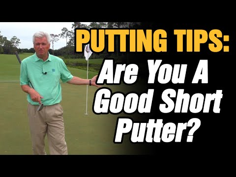 GOLF PUTTING TIPS – ARE YOU A GOOD SHORT PUTTER?
