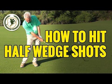 GOLF TIPS – HOW TO HIT HALF/GAP WEDGE SHOTS