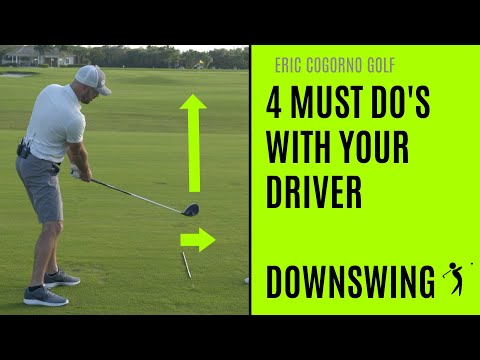 GOLF: 4 MUST DO'S With Your Driver – Downswing – Hitting the Driver farther with LESS EFFORT!