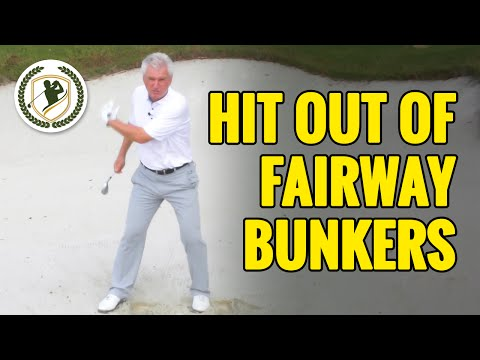 HOW TO HIT OUT OF A FAIRWAY BUNKER