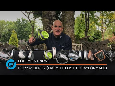 How has Rory McIlroy's bag changed??? [From Titleist to TaylorMade]