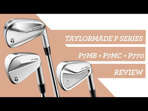 TaylorMade P.Series Irons (P7MB  P7MC  P770) Fitter's Review