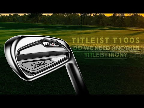DO WE NEED ANOTHER TITLEIST IRON T100S REVIEW