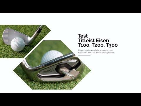 Titleist T100 T200 und T300 Eisen Test und Review