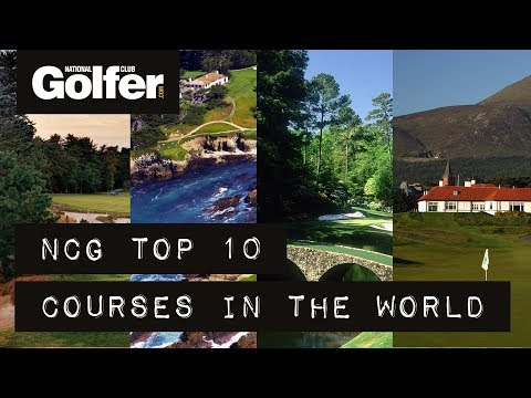 NCG's Top 10: Best golf courses in the world