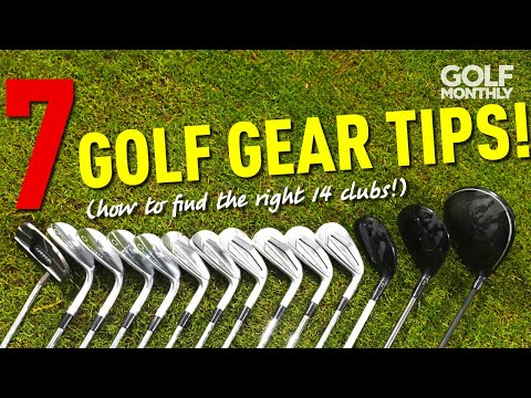 7 GOLF GEAR TIPS! (HOW TO FIND THE RIGHT 14 CLUBS…)