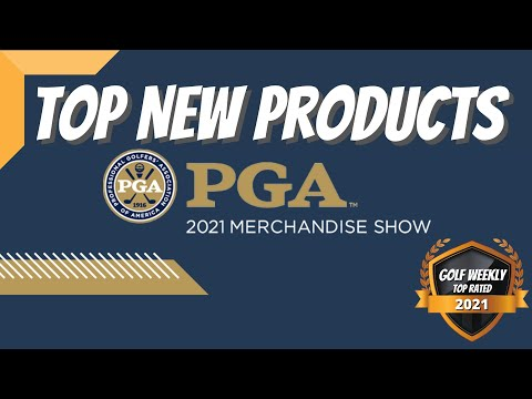 2021 PGA Merchandise Show Top New Products | Golf Weekly's Top Rated Products For 2021