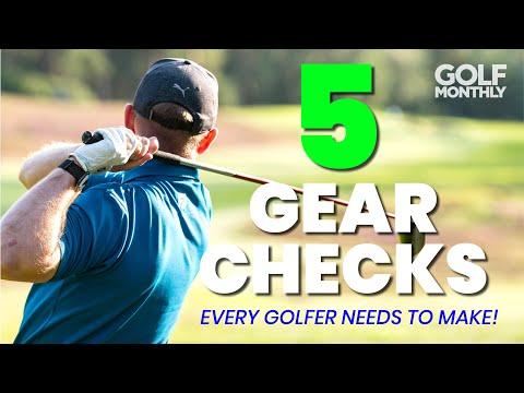 5 GEAR CHECKS… EVERY GOLFER NEEDS TO MAKE!