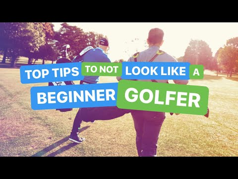 HOW TO NOT LOOK LIKE A BEGINNER GOLFER